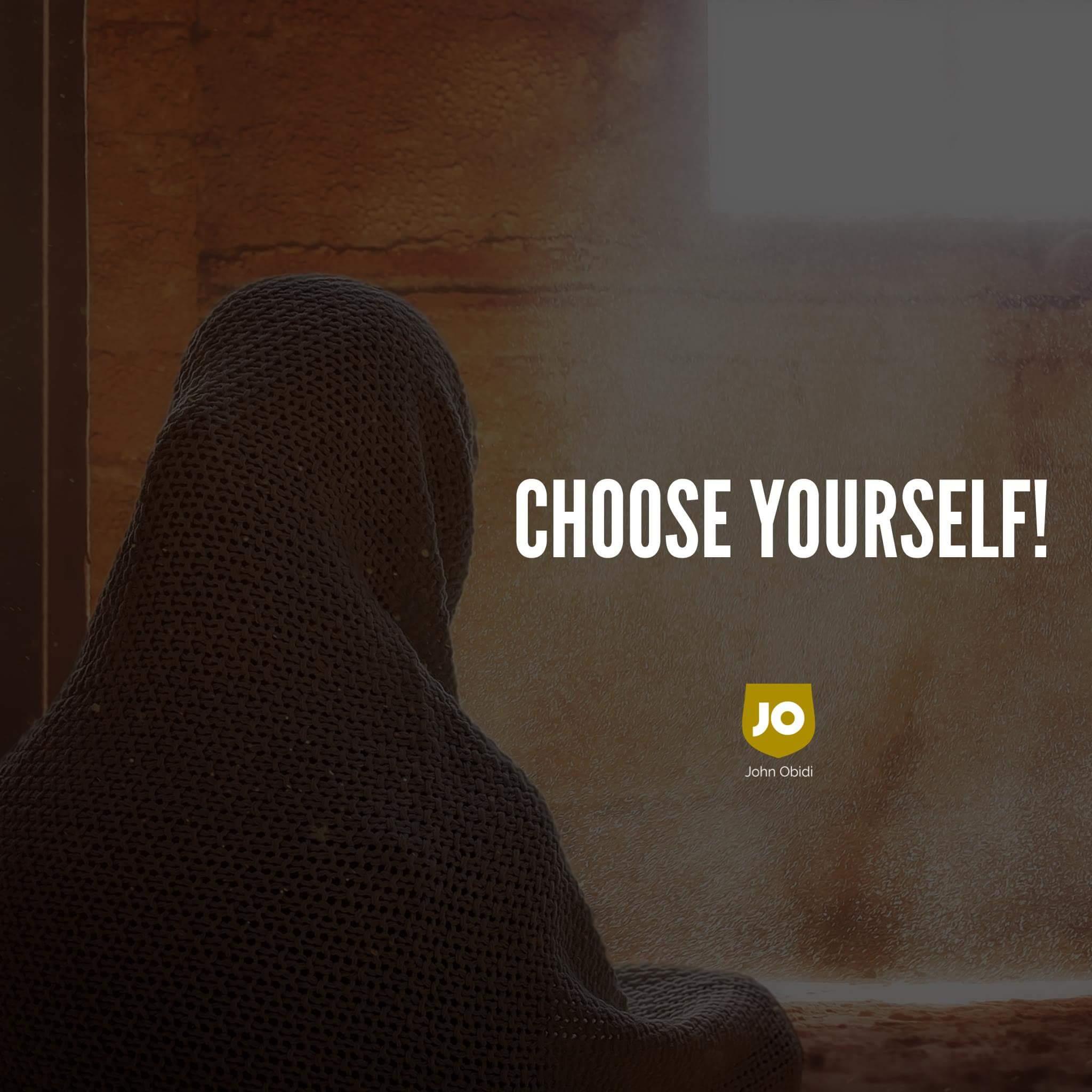 JOHN OBIDI : CHOOSE YOURSELF